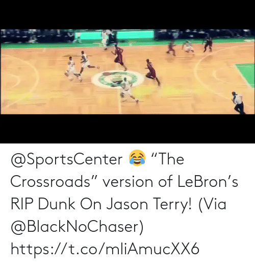 "via: @SportsCenter 😂 ""The Crossroads"" version of LeBron's RIP Dunk On Jason Terry!   (Via @BlackNoChaser)   https://t.co/mliAmucXX6"