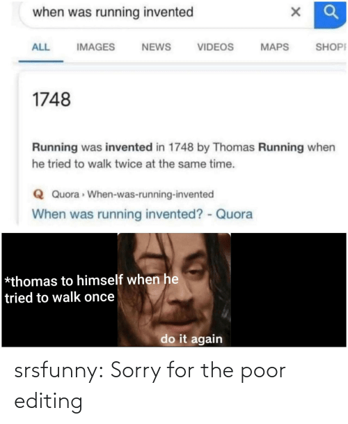 For The: srsfunny:  Sorry for the poor editing