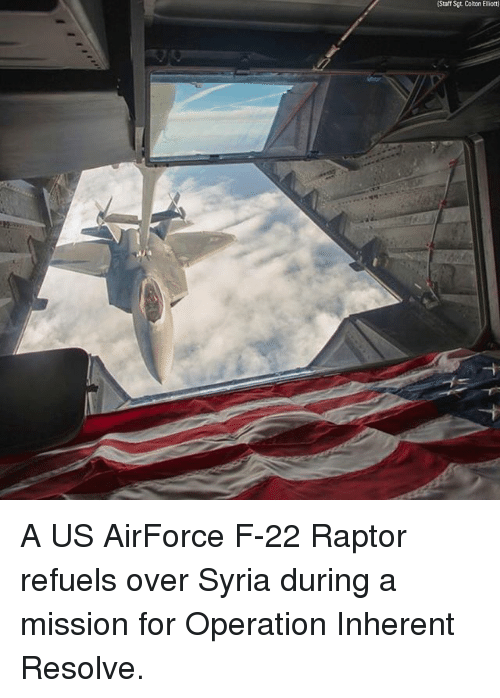 f-22: (Staff Sgt Colton Elliot) A US AirForce F-22 Raptor refuels over Syria during a mission for Operation Inherent Resolve.
