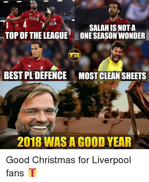 Christmas, Memes, and Liverpool F.C.: Standard  Chartered  sandard  Crartered  TOP OF THELEAGUE  SALAH IS NOT A  ONE SEASON WONDER  TB  BEST PL DEFENCE  MOST CLEAN SHEETS  2018 WAS A COOD YEAR Good Christmas for Liverpool fans 🎁