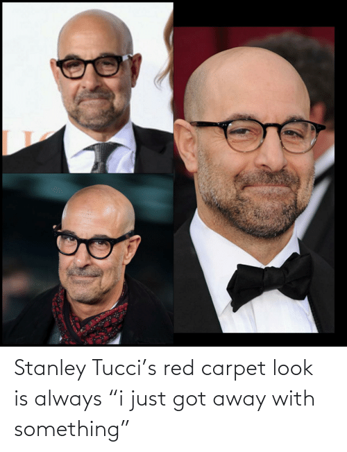 """away: Stanley Tucci's red carpet look is always """"i just got away with something"""""""