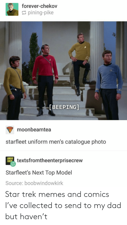 Dad: Star trek memes and comics I've collected to send to my dad but haven't