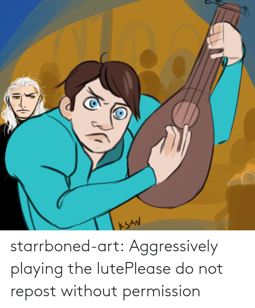 name: starrboned-art:  Aggressively playing the lutePlease do not repost without permission