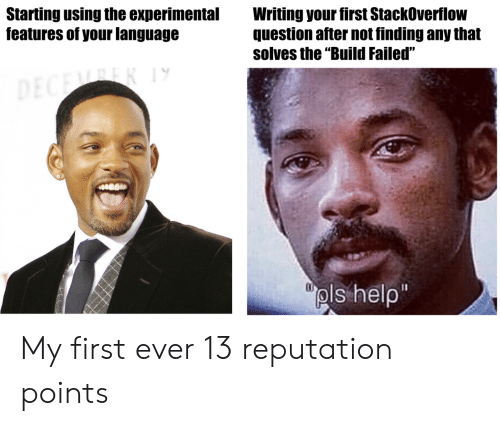 """Help, Language, and Stackoverflow: Starting using the experimental  features of your language  Writing your first StackOverflow  question after not finding any that  solves the """"Build Failed""""  pls help My first ever 13 reputation points"""