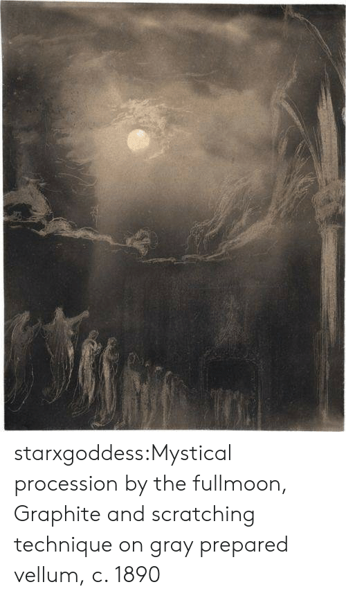 Procession: starxgoddess:Mystical procession by the fullmoon, Graphite and scratching technique on gray prepared vellum, c. 1890