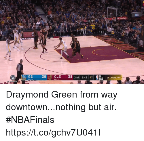 Draymond Green, Sports, and State Farm: State Farm  GS  38CLE 35 2n 8:4217 RS LEADS 3  TO: 6  TO: 5 Draymond Green from way downtown...nothing but air. #NBAFinals https://t.co/gchv7U041l