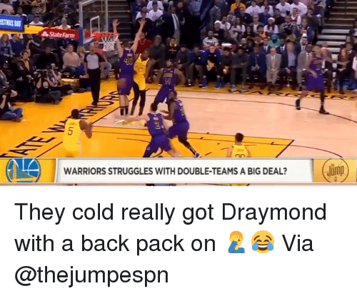 Basketball, Nba, and Sports: State Farm  WARRIORS STRUGGLES WITH DOUBLE-TEAMS A BIG DEAL?  Jimp They cold really got Draymond with a back pack on 🤦♂️😂 Via @thejumpespn