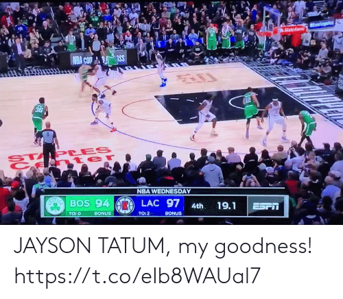Wednesday: StateFarm  NBA Com ass  12  36  STAPLES  t er  NBA WEDNESDAY  SayaBOS 94  LAC 97  19.1  4th  ESFT  TO: 0  BONUS  TO: 2  BONUS JAYSON TATUM, my goodness!  https://t.co/eIb8WAUal7