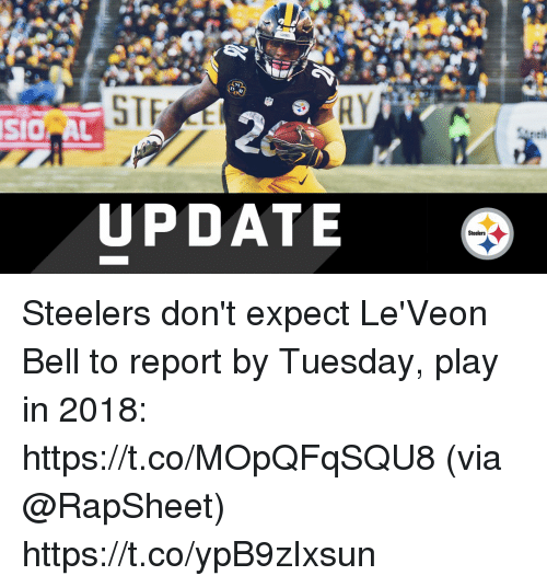 Memes, Steelers, and 🤖: STE  RY  SIC AL  UPDATE  Steelers Steelers don't expect Le'Veon Bell to report by Tuesday, play in 2018: https://t.co/MOpQFqSQU8 (via @RapSheet) https://t.co/ypB9zIxsun