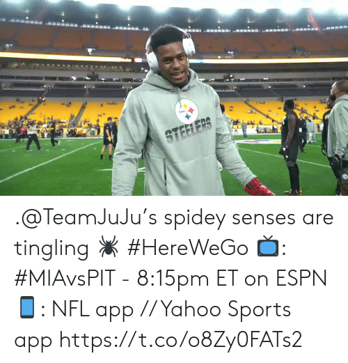 senses: STEELER .@TeamJuJu's spidey senses are tingling 🕷 #HereWeGo  📺: #MIAvsPIT - 8:15pm ET on ESPN 📱: NFL app // Yahoo Sports app https://t.co/o8Zy0FATs2