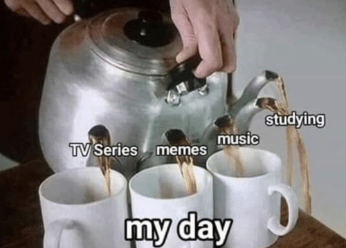 Memes, Music, and Day: studying  TV Series memes music  my day