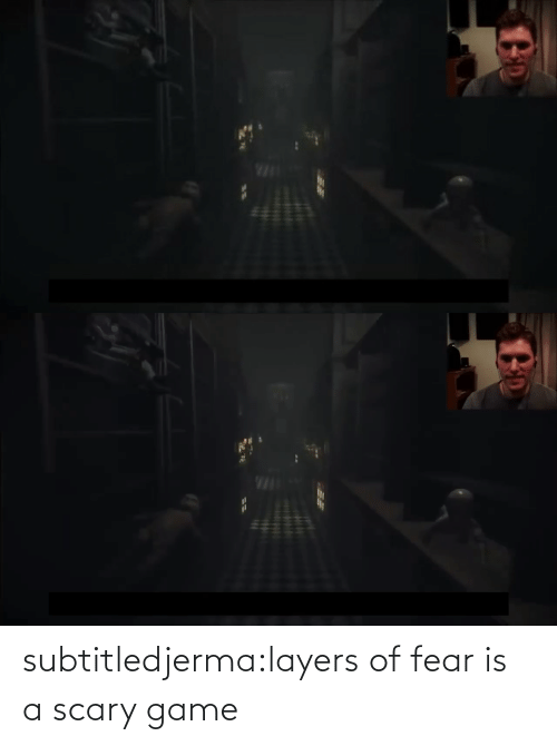 Layers: subtitledjerma:layers of fear is a scary game