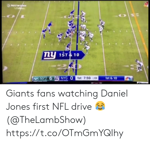 Football, Nfl, and Sports: SVETWOhu  LIVE  nu  1ST&10  1st &10  NYJ 6 nY NYG O 1st 7:59 19 Giants fans watching Daniel Jones first NFL drive 😂 (@TheLambShow) https://t.co/OTmGmYQIhy