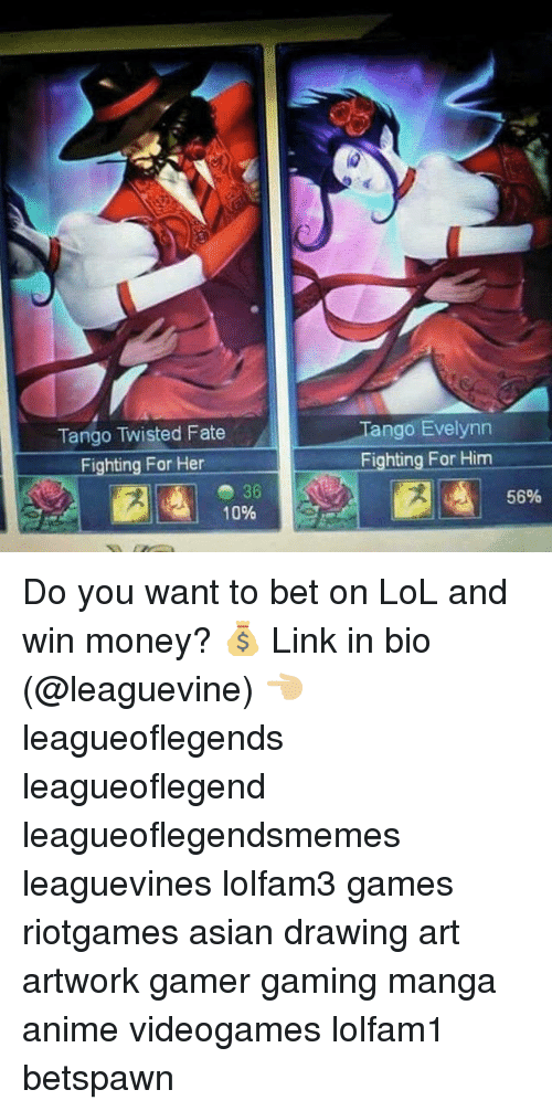 mangas: Tango Twisted Fate  Fighting For Her  Tango Evelynn  Fighting For Him  56%  10% Do you want to bet on LoL and win money? 💰 Link in bio (@leaguevine) 👈🏼 leagueoflegends leagueoflegend leagueoflegendsmemes leaguevines lolfam3 games riotgames asian drawing art artwork gamer gaming manga anime videogames lolfam1 betspawn