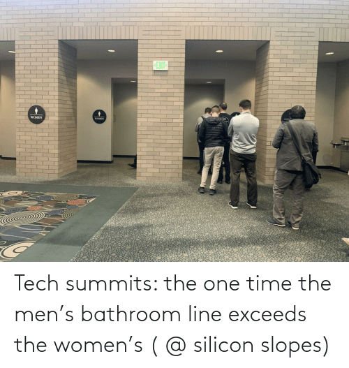 Women: Tech summits: the one time the men's bathroom line exceeds the women's ( @ silicon slopes)