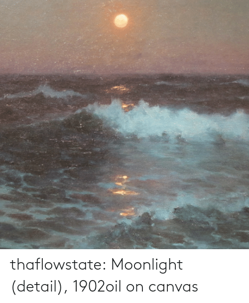 Canvas: thaflowstate:    Moonlight (detail), 1902oil on canvas