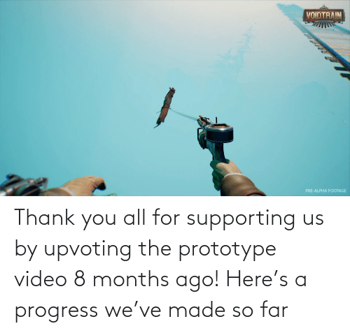 Upvoting: Thank you all for supporting us by upvoting the prototype video 8 months ago! Here's a progress we've made so far