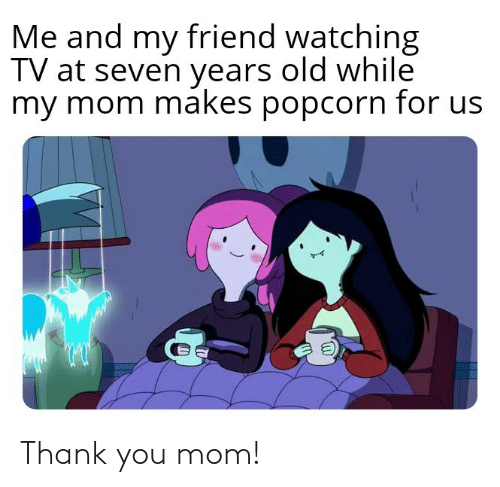 You Mom: Thank you mom!