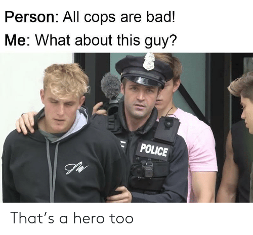 too: That's a hero too