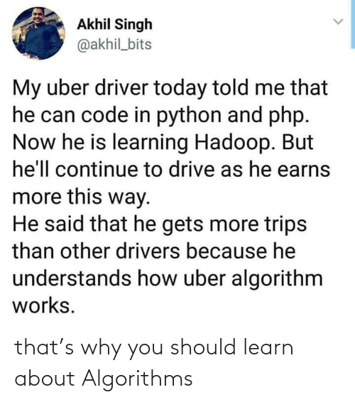 Should: that's why you should learn about Algorithms