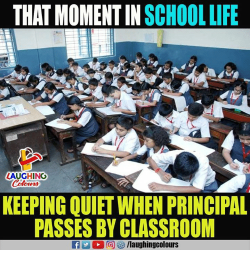 momentous: THAT MOMENT IN SCHOOLLIF  LAUGHING  Colours  KEEPING QUIET WHEN PRINCIPAL  PASSES BY CLASSROOM  f/laughingcolours