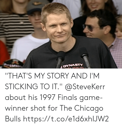 """Chicago, Chicago Bulls, and Finals: """"THAT'S MY STORY AND I'M STICKING TO IT.""""  @SteveKerr about his 1997 Finals game-winner shot for The Chicago Bulls https://t.co/e1d6xhIJW2"""
