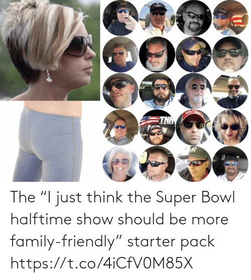 "Super Bowl: The ""I just think the Super Bowl halftime show should be more family-friendly"" starter pack https://t.co/4iCfV0M85X"