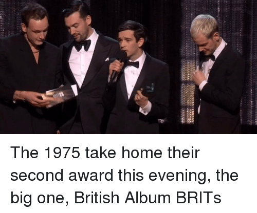 Memes, Home, and The 1975: The 1975 take home their second award this evening, the big one, British Album BRITs