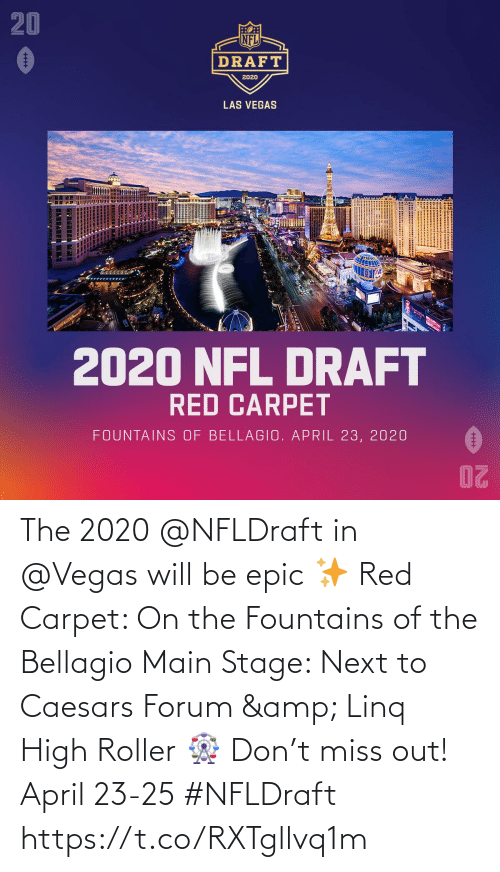 next: The 2020 @NFLDraft in @Vegas will be epic ✨  Red Carpet: On the Fountains of the Bellagio Main Stage: Next to Caesars Forum & Linq High Roller 🎡  Don't miss out! April 23-25 #NFLDraft https://t.co/RXTgllvq1m