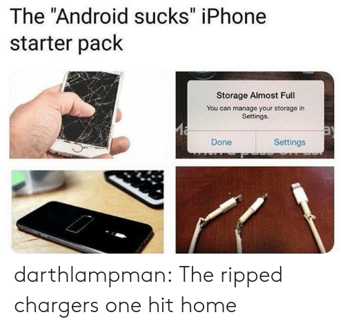 """Settings: The """"Android sucks"""" iPhone  starter pack  Storage Almost Full  You can manage your storage in  Settings.  Settings  Done darthlampman:  The ripped chargers one hit home"""