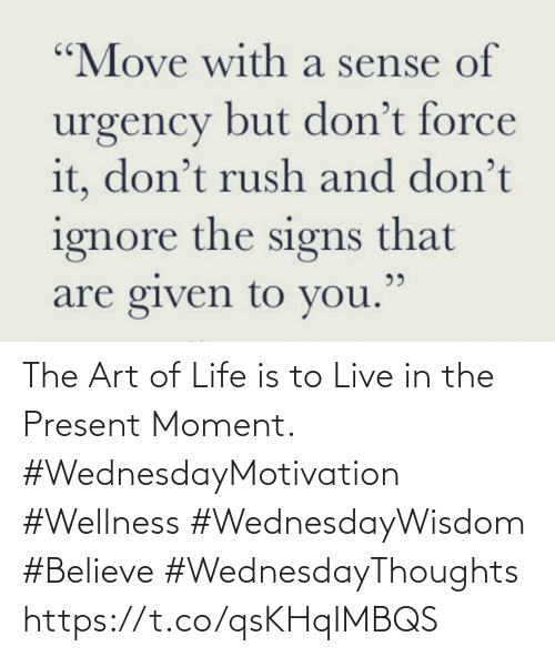 Love for Quotes: The Art of Life is to Live in the Present Moment.  #WednesdayMotivation #Wellness  #WednesdayWisdom #Believe #WednesdayThoughts https://t.co/qsKHqIMBQS