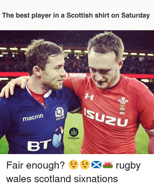 Memes Instagram: The best player in a Scottish shirt on Saturday  macren  RUGBY  MEMES  Instagram  BT Fair enough? 😉😉🏴🏴 rugby wales scotland sixnations