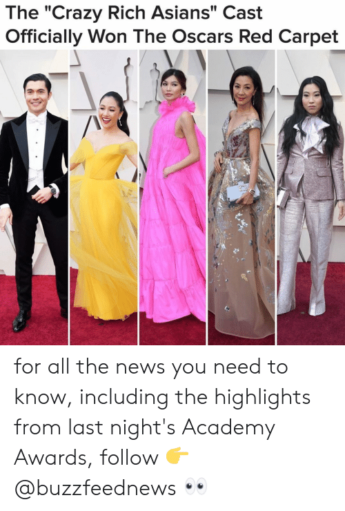 """Academy Awards, Crazy, and News: The """"Crazy Rich Asians"""" Cast  Officially Won The Oscars Red Carpet for all the news you need to know, including the highlights from last night's Academy Awards, follow 👉@buzzfeednews 👀"""