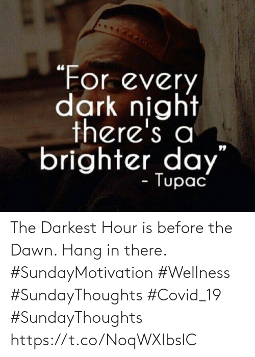 Love for Quotes: The Darkest Hour is before the Dawn. Hang in there.   #SundayMotivation #Wellness #SundayThoughts #Covid_19  #SundayThoughts https://t.co/NoqWXIbsIC