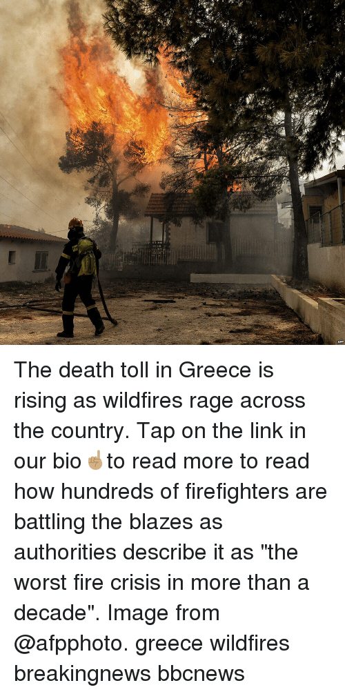 """Fire, Memes, and The Worst: The death toll in Greece is rising as wildfires rage across the country. Tap on the link in our bio☝🏽to read more to read how hundreds of firefighters are battling the blazes as authorities describe it as """"the worst fire crisis in more than a decade"""". Image from @afpphoto. greece wildfires breakingnews bbcnews"""