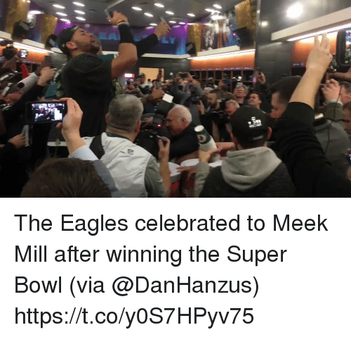 Philadelphia Eagles, Meek Mill, and Super Bowl: The Eagles celebrated to Meek Mill after winning the Super Bowl (via @DanHanzus) https://t.co/y0S7HPyv75