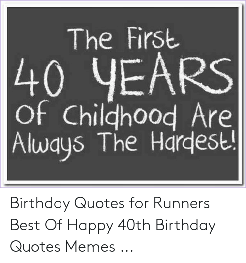 🐣 25 Best Memes About Happy 40Th Birthday Quotes