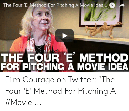 """Twitter, Movie, and Courage: The Four 'E' Method For Pitching A Movie Idea.  THE FOUR E METHOD  FOR PITCHING A MOVIE IDEA Film Courage on Twitter: """"The Four 'E' Method For Pitching A #Movie ..."""