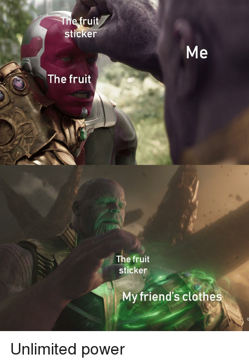 Clothes, Friends, and Power: The fruit  sticker  The fruit  The fruit  sticker  My friend's clothes Unlimited power
