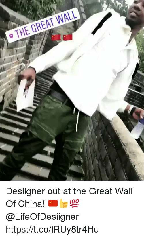 Greates: THE GREAT WALL Desiigner out at the Great Wall Of China! 🇨🇳👍💯 @LifeOfDesiigner https://t.co/lRUy8tr4Hu