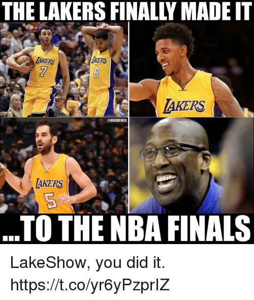 Finals, Los Angeles Lakers, and Nba: THE LAKERS FINALLY MADE IT  LAKERS  MMERS  0  AKERS  @NBAMEMES  AKERS  TO THE NBA FINALS LakeShow, you did it. https://t.co/yr6yPzprIZ