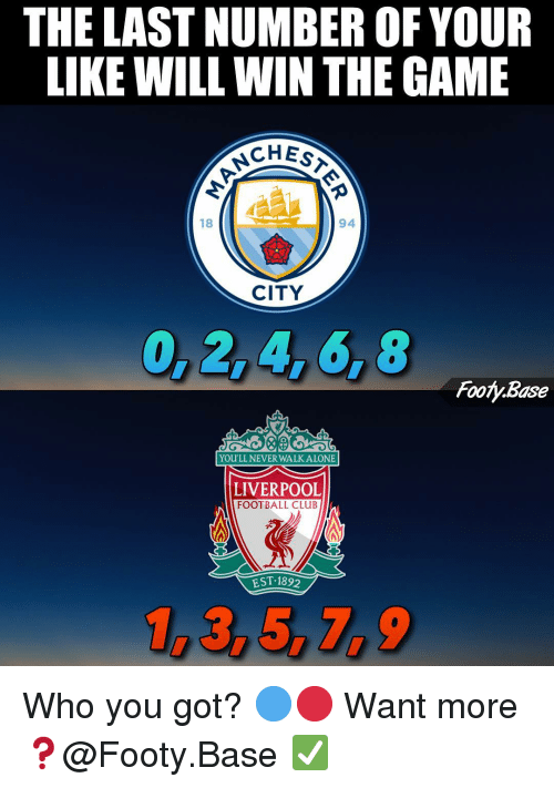 Being Alone, Club, and Football: THE LAST NUMBER OF YOUR  LIKE WILL WIN THE GAME  CHEs  18  94  CITY  0, 2,4, 6, 8  Footy.Base  YOU'LL NEVER WALK ALONE  LIVERPOOL  FOOTBALL CLUB  EST.1892  1,3, 5,7,9 Who you got? 🔵🔴 Want more❓@Footy.Base ✅