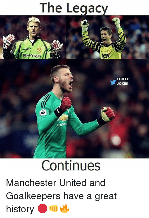 Manchester United: The Legacy  SHARP  FOOTY  JOKES  ARD  Continues Manchester United and Goalkeepers have a great history 🔴👊🔥