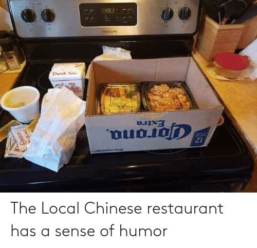 Restaurant: The Local Chinese restaurant has a sense of humor