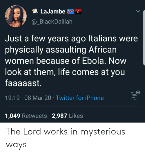 Ways: The Lord works in mysterious ways