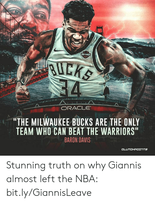 """Memes, Milwaukee Bucks, and Nba: """"THE MILWAUKEE BUCKS ARE THE ONLY  TEAM WHO CAN BEAT THE WARRIORS  BARON DAVIS  TS Stunning truth on why Giannis almost left the NBA: bit.ly/GiannisLeave"""
