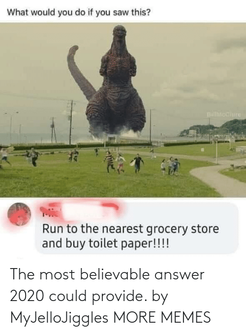 answer: The most believable answer 2020 could provide. by MyJelloJiggles MORE MEMES