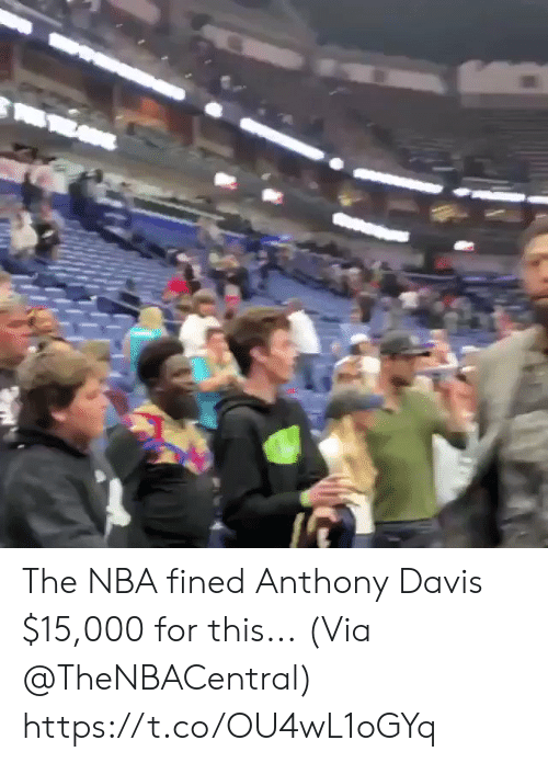 loveforquotes.com: The NBA fined Anthony Davis $15,000 for this...  (Via @TheNBACentral)    https://t.co/OU4wL1oGYq