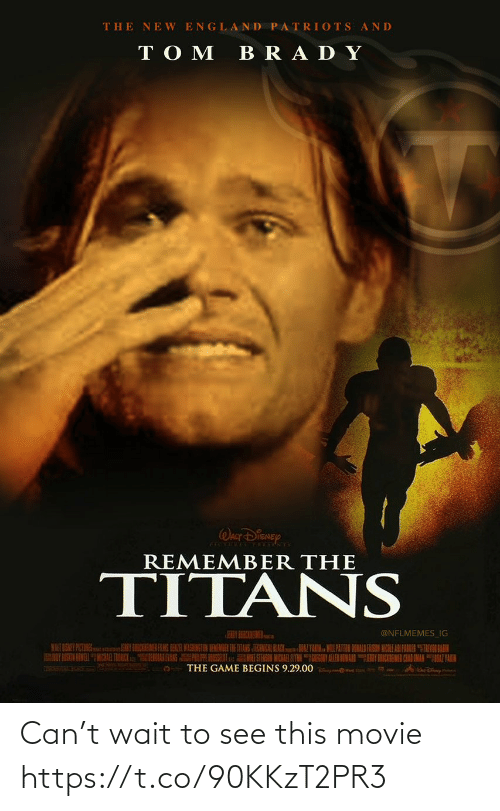 "donald: THE NE W ENGLAND PATRIOTS AND  TO M  BRA DY  WALT DISNEY  REMEMBER THE  TITANS  EY BEBCREMER  @NFLMEMES_IG  HENIR WASHINGTON BEMENDER THE ITANS TEANISAL BLACKAZ YARN MILPATTEN DONALD FASON NCOLE ARI PAKER ""TEVN LAIN  HORAK EVANS PE RSULu ESTERSSI MICKAR ALYN GIEGONY ALLEN IOWARNY CIEMEN CAAD AMANAZTAIH  THE GAME BEGINS 9.29.00 Can't wait to see this movie https://t.co/90KKzT2PR3"