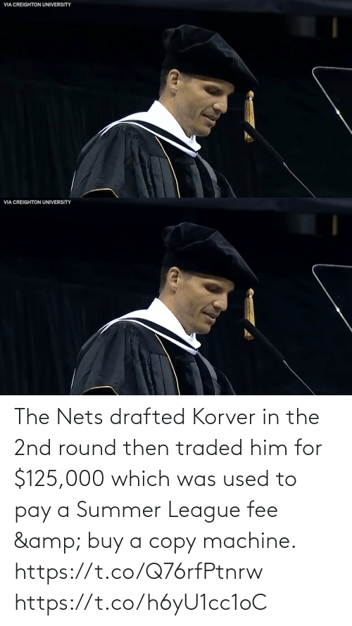 Round: The Nets drafted Korver in the 2nd round then traded him for $125,000 which was used to pay a Summer League fee & buy a copy machine.   https://t.co/Q76rfPtnrw https://t.co/h6yU1cc1oC